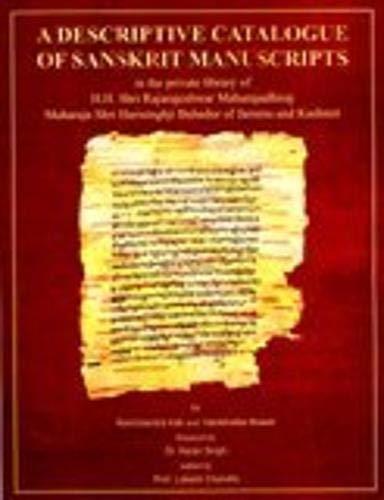 A Descriptive Catalogue of Sanskrit Manuscripts in the Private Library of H.H. Shri Rajarajesjwar ...