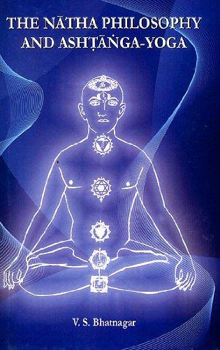 The Natha Philosophy and Ashtanga-Yoga: Dr V.S. Bhatnagar