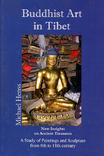Buddhist Art in Tibet: New Sights on Ancient Treasures, A Study of Paintings and Sculpture from 8...