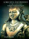 Lord Siva and Buddha in the Golden: Chandra Lokesh