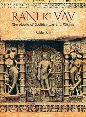 9788177421354: Rani Ki Vav: The Abode Of Bodhisattvas And Dakinis