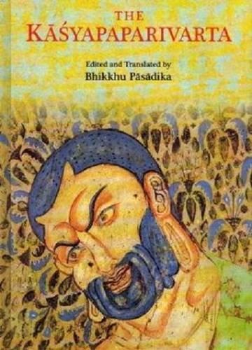 The Kasyapaparivarta: Bhikku Pasadika (Ed.