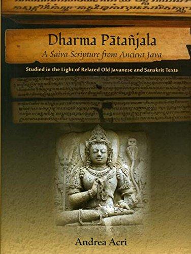 Dharma Patanjala: Saiva Scripture from Ancient Java: