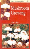 9788177540130: Mushroom Growing (Agro's Gardening)