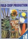 9788177540543: Techniques and Management of Field Crop Production