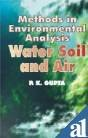 Methods in Environmental Analysis: Water, Soil, and: P. K. Gupta