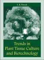 Trends in Plant Tissue Culture and Biotechnology: L K Pareek