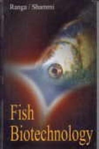 Fish Biotechnology: Shammi Q.J. Ranga