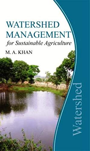 Watershed Management for Sustainable Agriculture: M.A. Khan