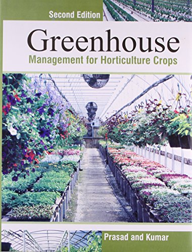 Greenhouse Management for Horticultural Crops: S. Prasad and U. Kumar