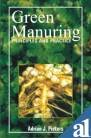 Green Manuring : Principles and Practice: Adrian J Pieters