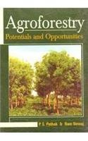 Agroforestry : Potentials and Opportunities: P S Pathak