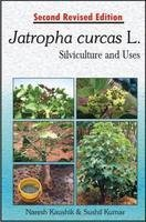 Jatropha Curcas L. Silviculture and Uses (2nd: Kaushik N /