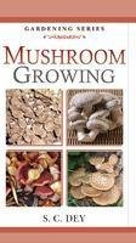 Mushroom Growing (PB): Dey, S C