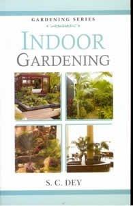 Indoor Gardening: Dey S.C.