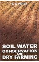 Soil Water Conservation and Dry Farming: S C Panda