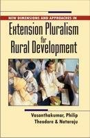 New Dimensions and Approaches in Extension Pluralism for Rural Development: J. Vasanthakumar, H. ...