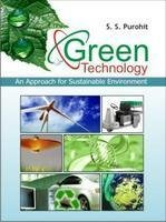 Green Technology : An Approach for Sustainable Environment: S S Purohit