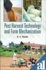 Post Harvest Technology and Farm Mechanization: Panda S.C.