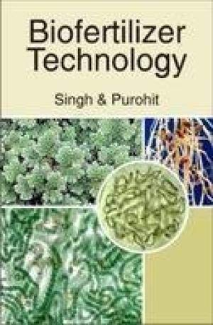 Biofertilizer Technology: Tanuja Singh and S S Purohit