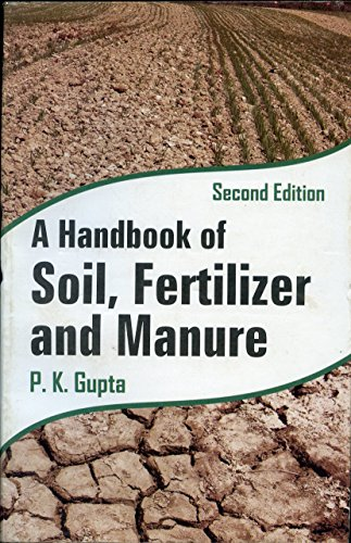 A Handbook of Soil, Fertilizer and Manure: Gupta P.K.
