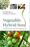 Vegetable Hybrid Seed Production and Management: Vanangamudi K /