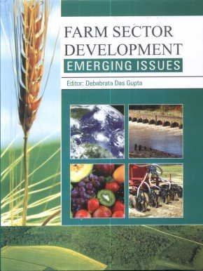 Farm Sector Development : Emerging Issues: Edited by Debabrata Das Gupta