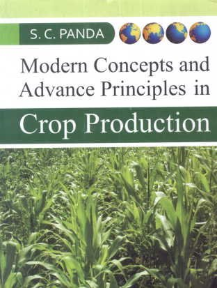 Modern Concepts and Advances Principles in Crop: Panda. S. C.