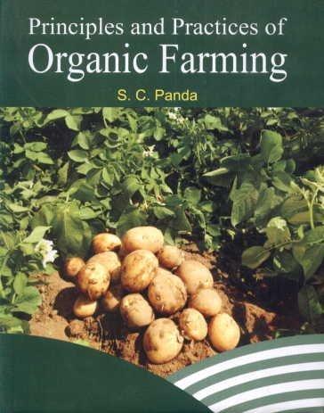 Principles and Practices of Organic Farming: S.C. Panda