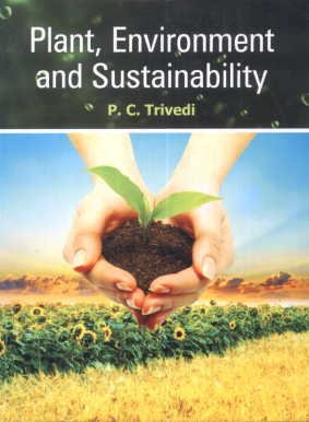Plant Environment and Sustainability: Trivedi, P C