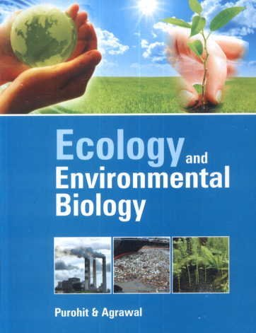 Ecology and Environmental Biology: S.S. Purohit and Ashok Agrawal