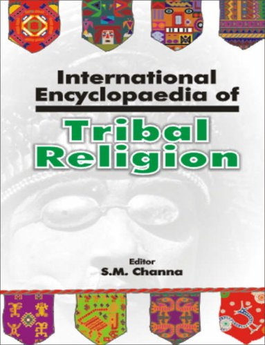 International Encyclopaedia of Tribal Religion (12 Vols-Set): Edited by S.M. Channa