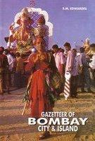 Gazetteer of Bombay City and Island (3 Vols-Set): S.M. Edwards