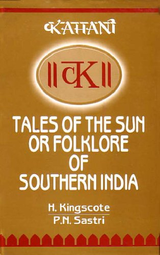 Tales of the Sun or Folklore of: Sastri Nayesa Kingscote