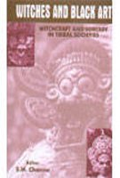 Witchcraft and Black Art : Witchcraft and Sorcery in Tribal Religion: Subhadra Channa