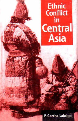 Ethnic Conflict in Central Asia: P. Geetha Lakshmi