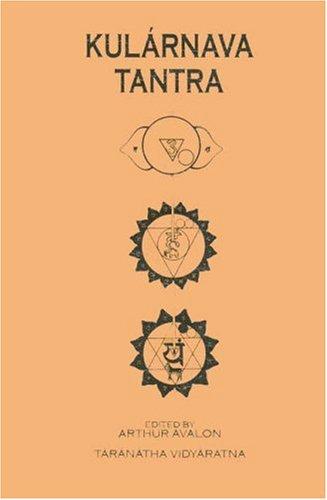 Kularnava Tantra: Avalon, Arthur, Vidyaratna, Taranatha