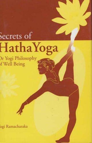 Hatha Yoga or The Yogi Philosophy of Physical Well Being: Ramacharaka