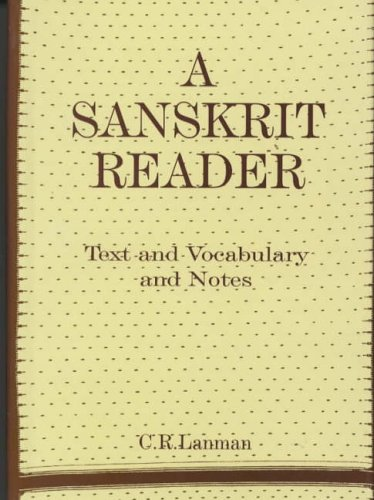 Sanskrit Reader : Text and Vocabulary and: Charles Rockwell Lanman