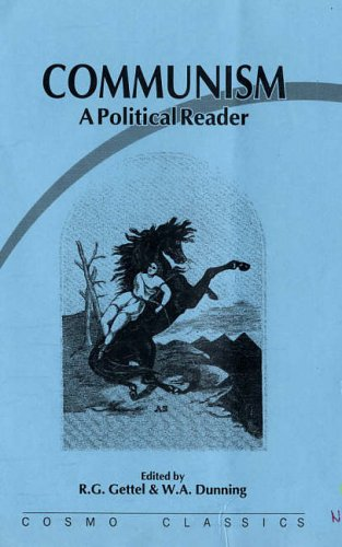 Communism: A Political Reader: R.C. Gettel and W.A. Dunning (eds.)