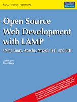 Open Source Development with LAMP: Using Linux,: Brent Ware,James Lee