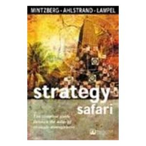 9788177580990: Strategy Safari: The Complete Guide through the Wilds of Strategic Management