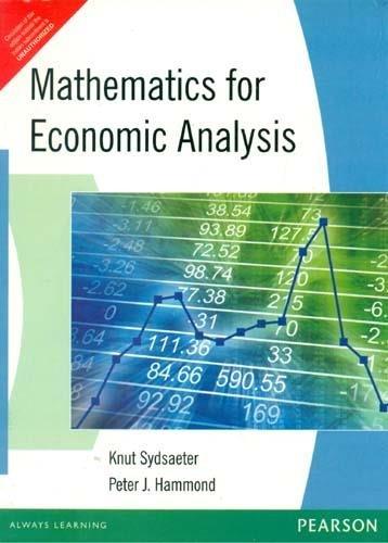 Mathematics For Economic Analysis 1st E: Peter J Hammond,