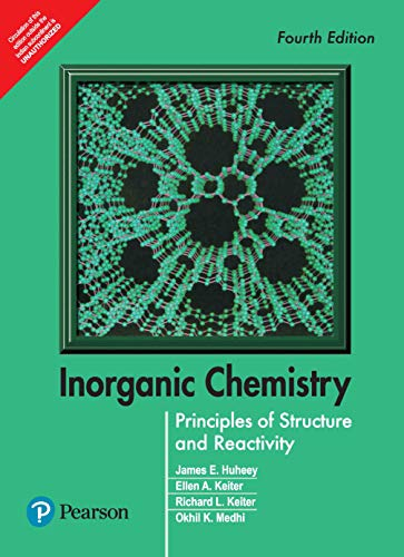 Inorganic Chemistry: Principles of Structure and Reactivity: Ellen A. Keiter,James