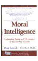 9788177581386: Moral Intelligence: Enhancing Business Performance and Leadership Success (HB)
