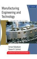 Manufacturing Engineering and Technology (Fourth Edition): Serope Kalpakjian,Steven R.