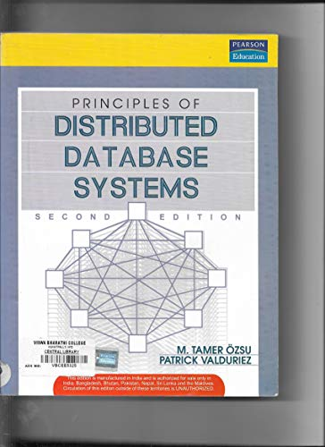 Principles of Distributed Database Systems: M. Tamer Ozsu,Patrick Valduriez,S. Sridhar