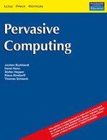Pervasive Computing: Horst Henn,Jochen Burkhardt,Klaus Rindtorff,Stefan Hepper,Thomas Schaeck