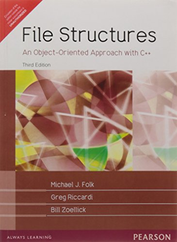 File Structures: An Object-Oriented Approach with C++ (Third Edition): Bill Zoellick,Greg Riccardi,...