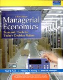 Managerial Economics: Economic Tools for Today's Decision: Keat